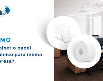Como escolher o papel higienico